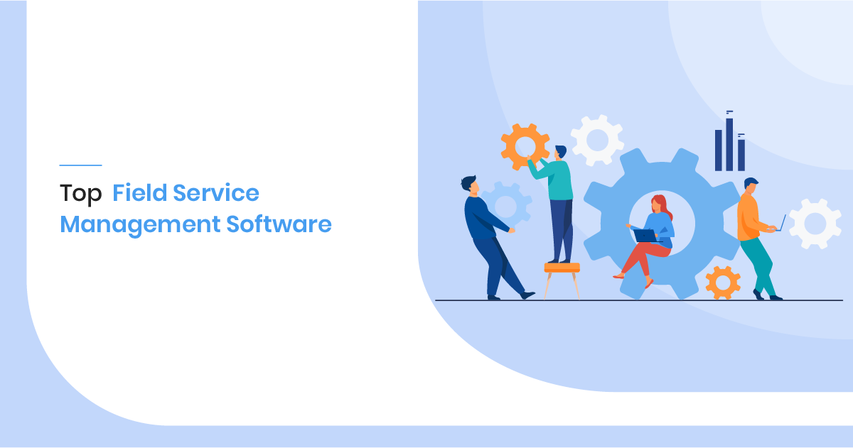 Best field management software – Providing several benefits to the organizations