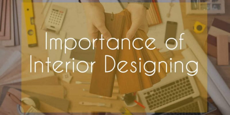 Why Is Interior Decoration Very Important